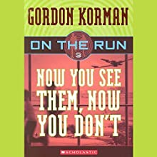 Now You See Them, Now You Don't: On the Run, Chase 3 (       UNABRIDGED) by Gordon Korman Narrated by Ben Rameaka