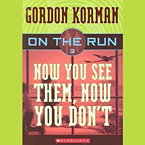 Now You See Them, Now You Don't: On the Run, Chase 3 | [Gordon Korman]