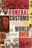 img - for Funeral Customs the World Over (Second Revised Edition) book / textbook / text book