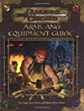 img - for Arms and Equipment Guide (Dungeons & Dragons d20 3.0 Fantasy Roleplaying Accessory) by Cagle, Eric, Decker, Jesse, Quick, Jeff, Redman, Rich, Wyatt (2003) Hardcover book / textbook / text book
