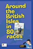 Around the British Isles in 80 Races (1434365557) by King, Dave