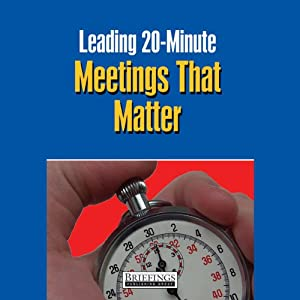 Leading 20 Minute Meetings That Matter Audiobook