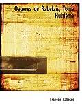 Oeuvres de Rabelais, Tome Huitième (French Edition) (0559679394) by Rabelais, François