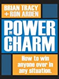 img - for The Power of Charm: How to Win Anyone Over in Any Situation book / textbook / text book