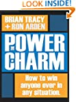 The Power of Charm: How to Win Anyone...