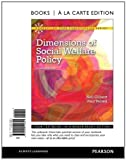 img - for Dimensions of Social Welfare Policy, Books a la Carte Edition (8th Edition) book / textbook / text book