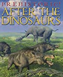 After the Dinosaurs (Prehistoric!)