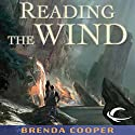 Reading the Wind: Silver Ship, Book 2 (       UNABRIDGED) by Brenda Cooper Narrated by Christopher Kipiniak, Lauren Fortgang