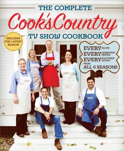 The Complete Cook's Country TV Show Cookbook Revised by Editors at Cook's Country