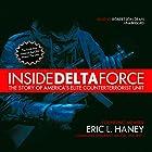 Inside Delta Force: The Story of America's Elite Counterterrorist Unit Hörbuch von Eric L. Haney Gesprochen von: Robertson Dean