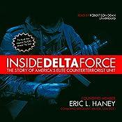 Inside Delta Force: The Story of America's Elite Counterterrorist Unit | [Command Sergeant Major Eric L. Haney]