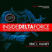Inside Delta Force: The Story of America's Elite Counterterrorist Unit Audiobook by Eric L. Haney Narrated by Robertson Dean