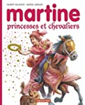 MARTINE PRINCESSE ET CHEVALIERS (�DIT...