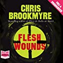 Flesh Wounds Audiobook by Chris Brookmyre Narrated by Sarah Barron