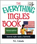 The Everything Ingles Book: Aprende I...