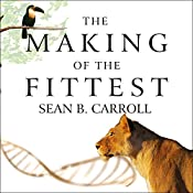 The Making of the Fittest: DNA and the Ultimate Forensic Record of Evolution | [Sean B. Carroll]