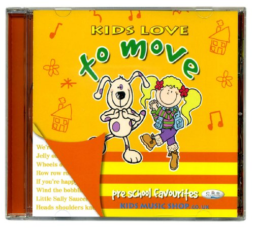 Kids Love to Move (Pre-school favourite songs for kids)