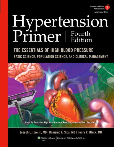 Hypertension Primer: The Essentials of High Blood Pressure: Basic Science, Population Science, and Clinical Management, 4th Edition