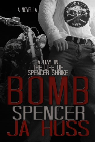 BOMB: A Day in the Life of Spencer Shrike: Rook and Ronin Spinoff by JA Huss