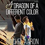A Dragon of a Different Color: Heartstrikers, Book 4 | Rachel Aaron