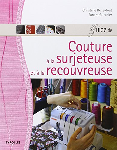 telecharger des livres pdf gratuits guide de couture la surjeteuse et la recouvreuse. Black Bedroom Furniture Sets. Home Design Ideas