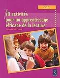 70 Activités pour l'apprentissage de la lecture Cycle 2