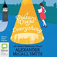 A Distant View of Everything: Isabel Dalhousie, Book 11 Audiobook by Alexander McCall Smith Narrated by Karlyn Stephen