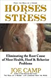 img - for HORSES & STRESS - Eliminating the Root Cause of Most Health, Hoof, and Behavior Problems book / textbook / text book