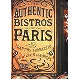 The Authentic Bistros of Paris ~ Fran�ois Thomazeau