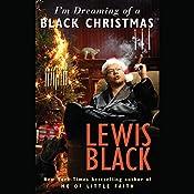 I'm Dreaming of a Black Christmas | [Lewis Black]