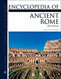 Encyclopedia of Ancient Rome (Facts on File Library of World History)