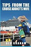 img - for Tips From The Cruise Addict's Wife: Tips and Tricks to Plan the Best Cruise Vacation Ever! book / textbook / text book
