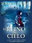 El reino del cielo: La novela hist�ri...