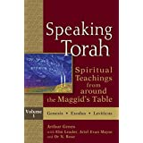 Speaking Torah, : Spiritual Teachings from around the Maggid's Table, Vol. 1