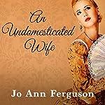 An Undomesticated Wife | Jo Ann Ferguson
