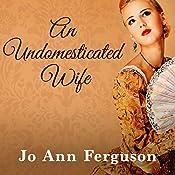 An Undomesticated Wife | [Jo Ann Ferguson]
