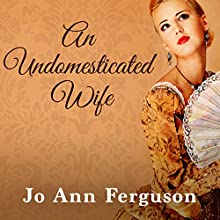 An Undomesticated Wife (       UNABRIDGED) by Jo Ann Ferguson Narrated by Susanna Vause