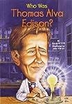 Who Was Thomas Alva Edison? (Who Was...?)
