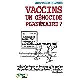 Vaccins, un g�nocide plan�taire ?par Christian Tal Schaller