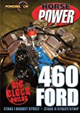 Big Block Builds: 460 Ford
