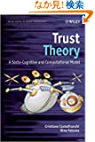 Trust Theory: A Socio-Cognitive and Computational Model (Wiley Series in Agent Technology)