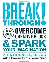 Breakthrough!: Overcome Creative Block & Spark Your Imagination