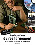 echange, troc Alain F. Gheerbrant - Guide pratique du rechargement