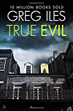 True Evil Greg Iles