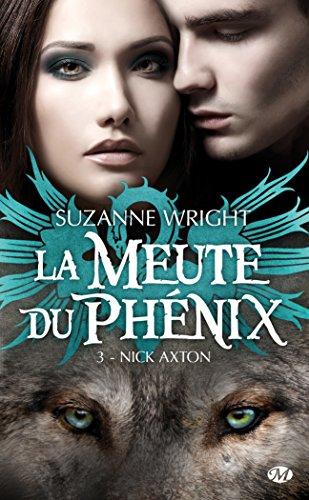 La Meute du Phenix T3 : Nick Axton