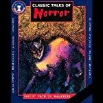 Classic Tales of Horror | W. W. Jacobs,John Galsworthy,Edgar Allan Poe,Bram Stoker,M. R. James,W. E. Aytoun,E. F Benson,Thomas Hood