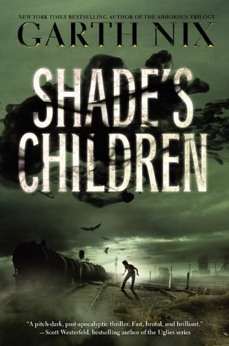 Shade&#039;s Children by Garth Nix