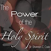 The Power of the Holy Spirit Speech by Shannon C. Cook Narrated by Shannon C. Cook