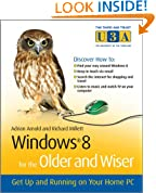 Windows 8 for the Older and Wiser: Get Up and Running on Your Computer (The Third Age Trust (U3A)/Older & Wiser)