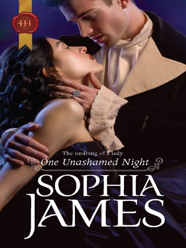 One Unashamed Night (Harlequin Historical) by Sophia James